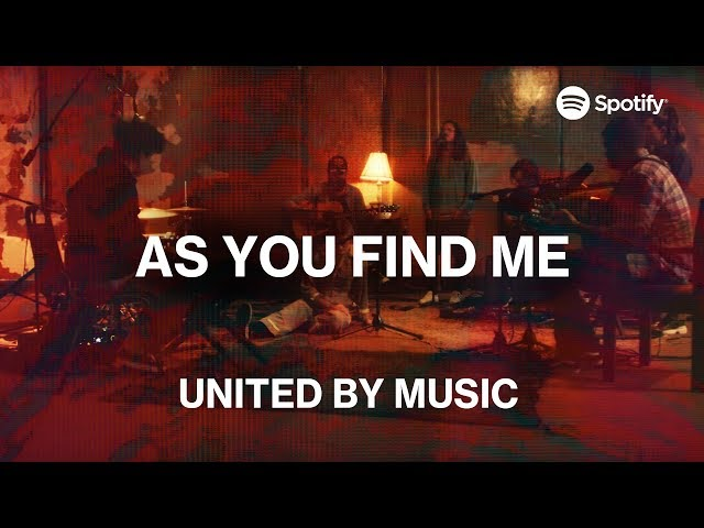 UNITED by Music: As You Find Me | Spotify