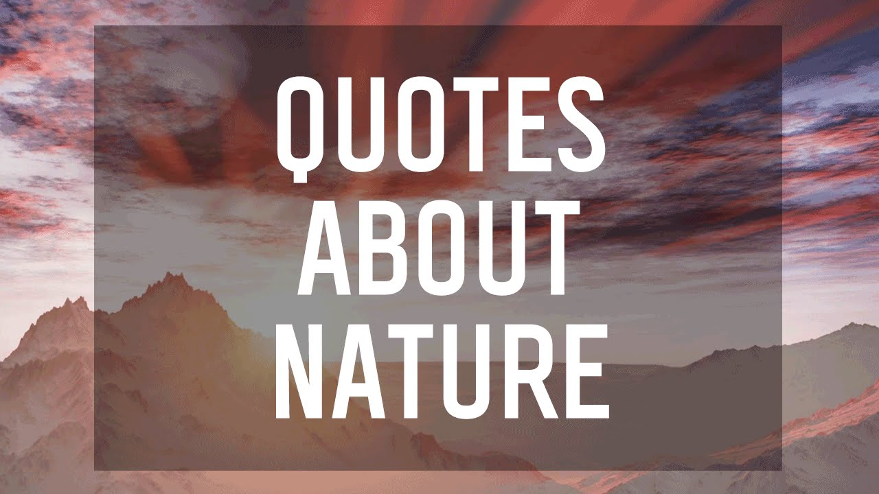 7 Literary Quotes About Nature Youtube