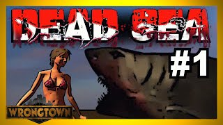 Wrongtown Plays: DEAD SEA (for Shark Week) Part One
