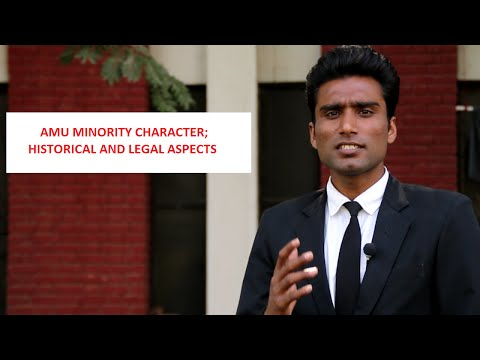 AMU MINORITY CHARACTER; HISTORICAL AND LEGAL ASPECTS