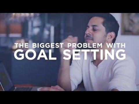 The Problem With Goal Setting | Vishen Lakhiani