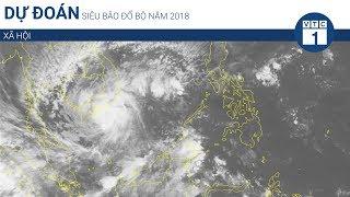 Dự đoán siêu bão đổ bộ năm 2018   VTC1