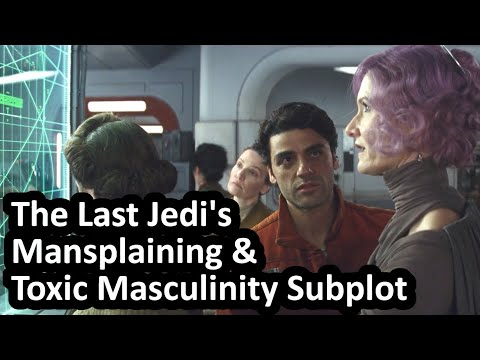 Star Wars The Last Jedi's Toxic Masculinity & Mansplaining Subplot Poe Holdo Feminism Diversity