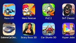 Hyper Jobs,Car Stunts 3D,Scary Boss 3D,Extreme Car Driving,Snipers vs Thieves Classic,Plants vs Zomb