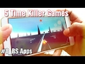 Top 5 Time killer game's 2017 • #8_BS APPS