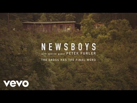 Newsboys - The Cross Has the Final Word (Official Lyric Video)