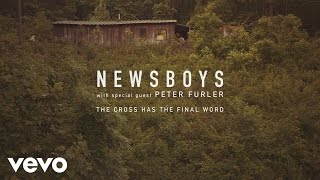 newsboys the cross has the final word official lyric video