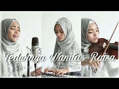 Raisa - Teduhnya Wanita (Vocal, Violin & Piano Cover) || Azalea Charismatic || OST Ayat Ayat Cinta 2