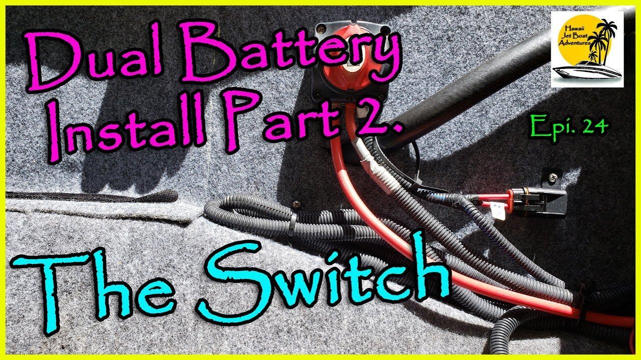 yamaha jet boat dual battery wiring diagram dual battery install part 2 the switch   yamaha sx190  epi 24  yamaha sx190  epi