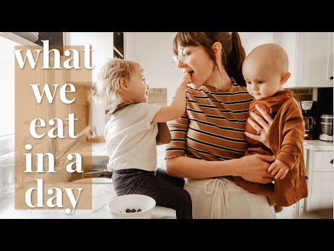 REALISTIC & TODDLER APPROVED | WHAT OUR FAMILY EATS IN A DAY