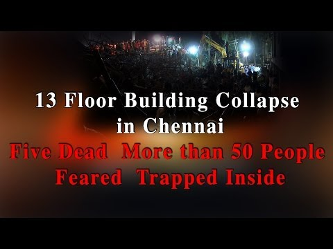 13 Floor Building Collapse  in Chennai - five Dead  More than 50 People Feared Trapped Inside
