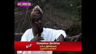Late Olanipekun Omonitan (a.k.a Ajimajasan) Legend Comedian
