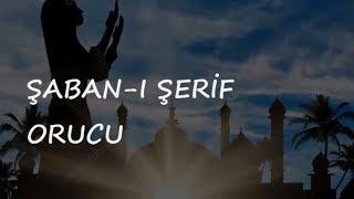 ŞABAN I ŞERİF ORUCU
