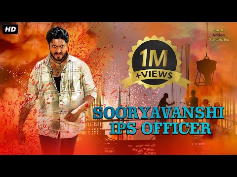 SOORYAVANSHI IPS OFFICER - Superhit Hindi Dubbed Full Movie | South Indian Movies Dubbed In Hindi