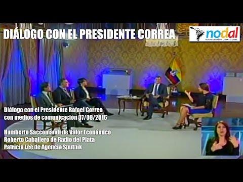 Diálogo con el Presidente Rafael Correa 7 de Agosto 2016