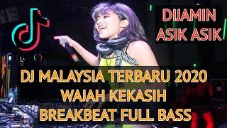 Download DJ MALAYSIA TERBARU 2020 - WAJAH KEKASIH - BREAKBEAT FULL BASS TIK TOK