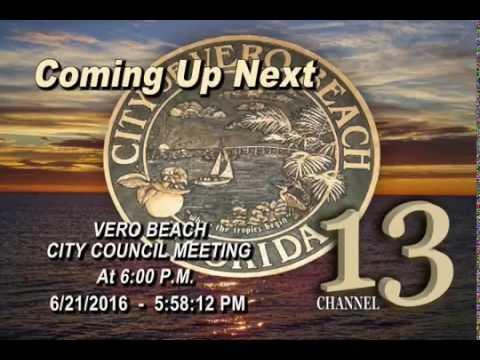 The City of Vero Beach City Council Meeting - 6/21/2016