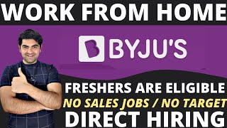Work From Home Byjus Hiring Non-sales Profile Freshers Can Apply Anyone Can Apply Jobs