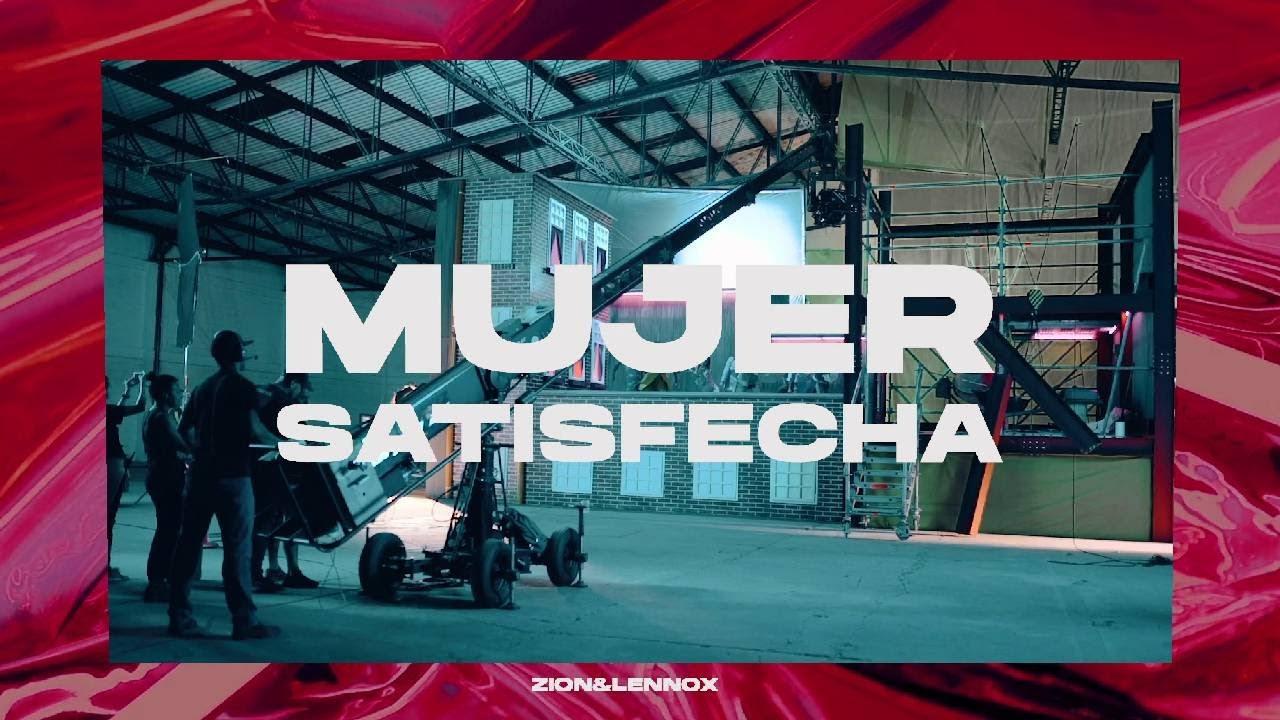 ZION & LENNOX -  Mujer Satisfecha [Behind the Scenes]