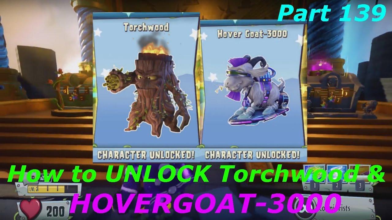 Plants Vs Zombies Garden Warfare 2 How To Unlock Torchwood Hovergoat 3000 Part 139 Youtube
