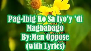 Pag-Ibig Ko Sa Iyo'y 'di Magbabago =By:Men Oppose (with Lyrics)