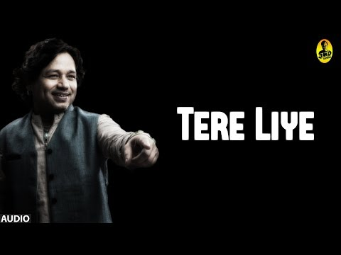 Tere Liye (Full Audio Song)   Kailash Kher   JMD Records