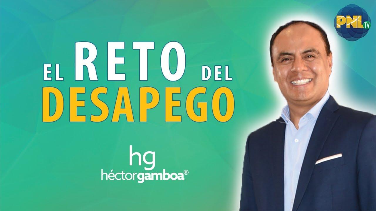 El Reto del Desapego con Héctor Gamboa - Diseñando Opciones de Excelencia