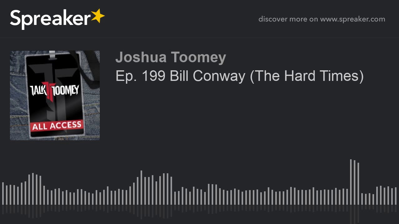 Ep  199 Bill Conway  The Hard Times