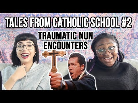Our Terrifying Catholic School Experiences | Tales From Catholic School #2