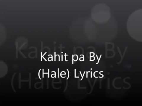 Kahit pa By (Hale) Lyrics