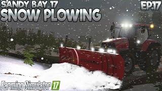Sandy Bay 17 - Farming Simulator 17 -  Ep.17: Snow (with Wheel Cam & Seasons Mod)