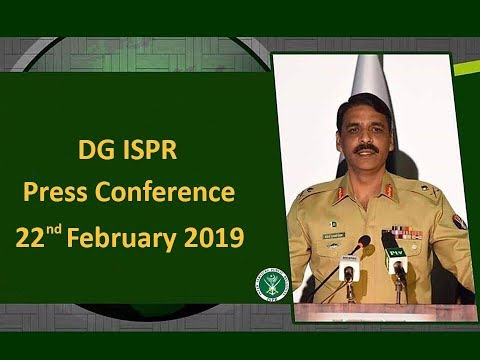 DG ISPR Press Conference - 22 February 2019 (Complete)