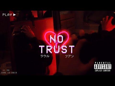 No Trust - By. Raul Garcia Ft.?