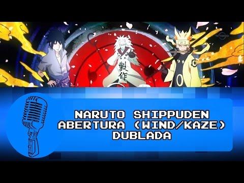 Naruto Shippuden - Wind (Kaze) - Abertura 17 dublada (Português - BR)