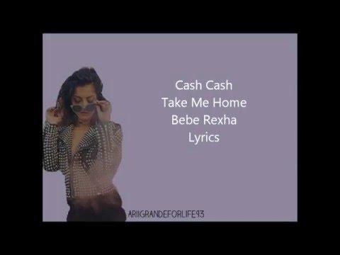 Take Me Home - Cash Cash ft. Bebe Rexha Lyrics