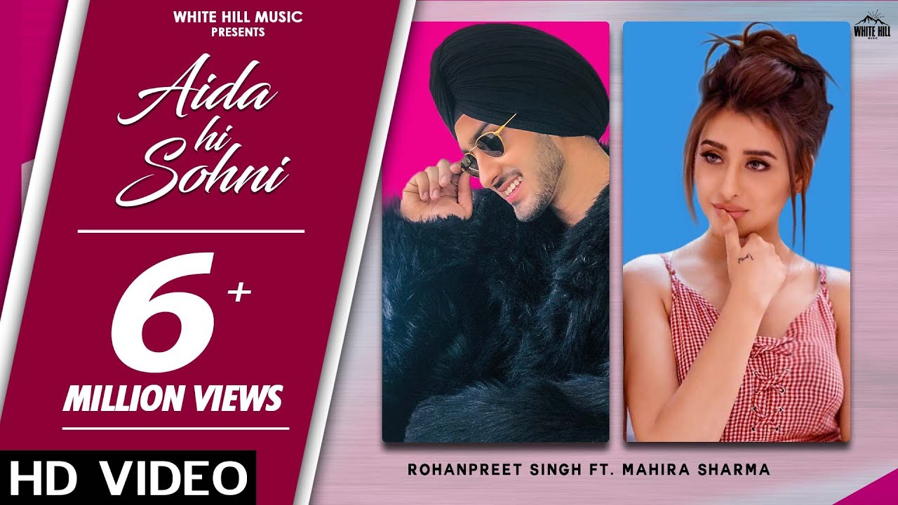 Download Aida Hi Sohni (Full Song) | Rohanpreet Singh ft. Mahira Sharma | New Song 2020 | White Hill Music