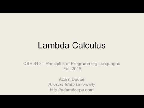 """CSE 340 F16: 11-9-16 """"Lambda Calculus Pt. 1"""""""