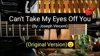 Can 39 t Take My Eyes Off You Joseph Vincent Guitar Tutorial