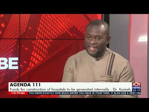 Agenda 111: So far government has spent 36 million Cedis - Deputy Finance Minister, Dr. John Kumah