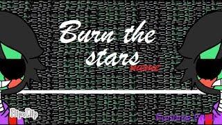 Burn the stars-meme(18)