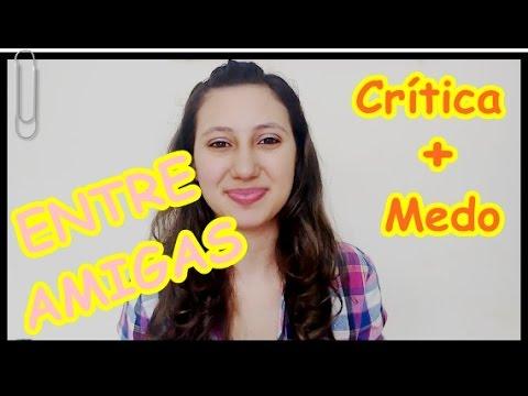 entre amigas Como lidar com as críticas no blog e canal