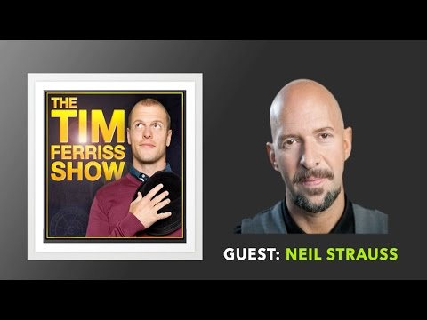 Neil Strauss Interview (Full Episode) | The Tim Ferriss Show (Podcast)