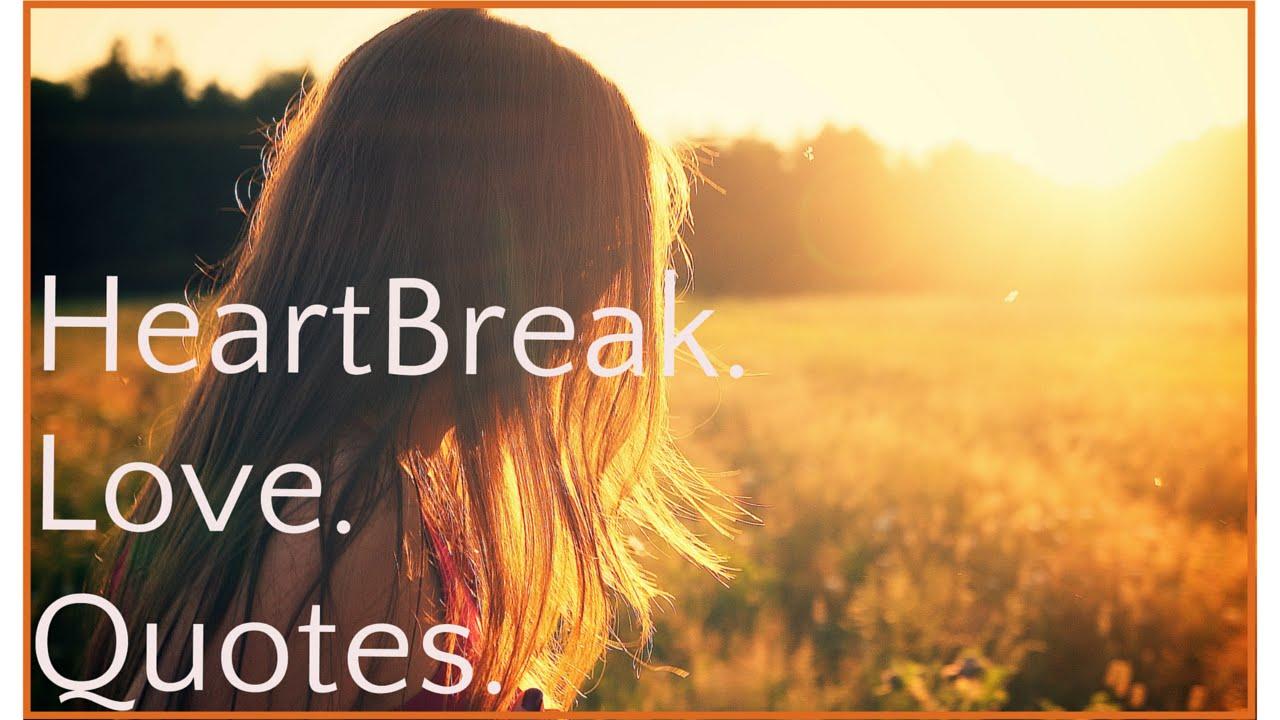 21 Comforting Quotes About Heartbreak Love Heartache