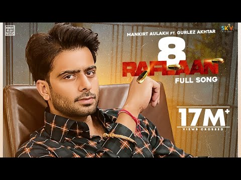 8 Raflaan Lyrics | Mankirt Aulakh, Gurlez Akhtar Mp3 Song Download