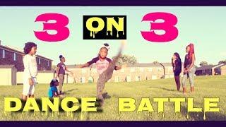 3 ON 3 DANCE BATTLE (SUPER LIT !!!!!!!!!!)