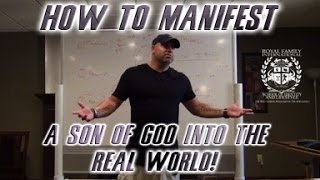 How to manifest a son of God into the real world