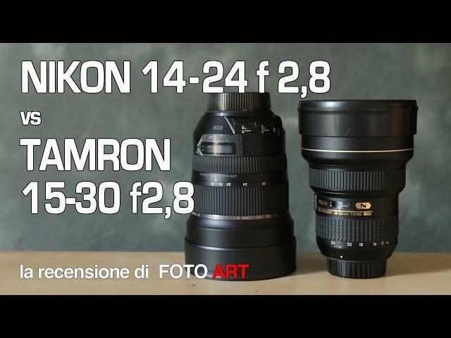 Nikon 14-24 f 2,8 vs tamron 15-30 f 2,8 zoom grandangolare test comparativo