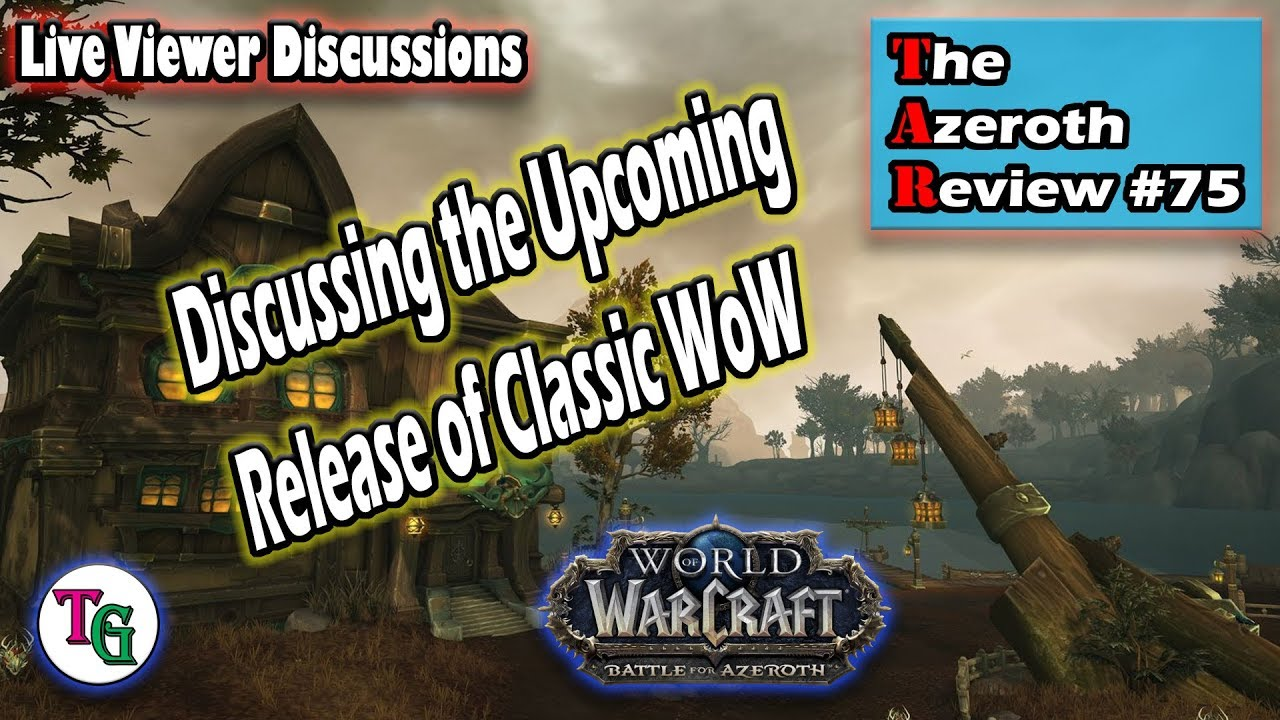 The Azeroth Review #75 - Live World of Warcraft Discussion