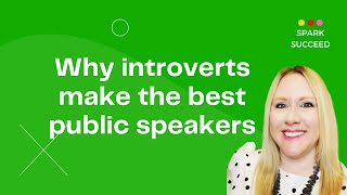 Why introverts make the best public speakers