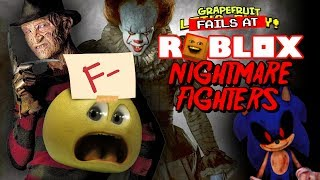 Grapfruit FAILS at - Roblox: NIGHTMARE FIGHTERS!